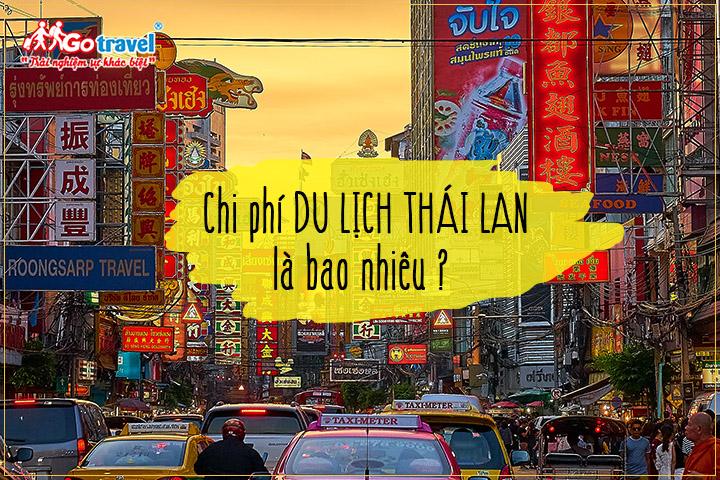 Chi phí du lịch Thái Lan là bao nhiêu