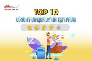[TOP 10] Công ty du lịch uy tín tại TPHCM