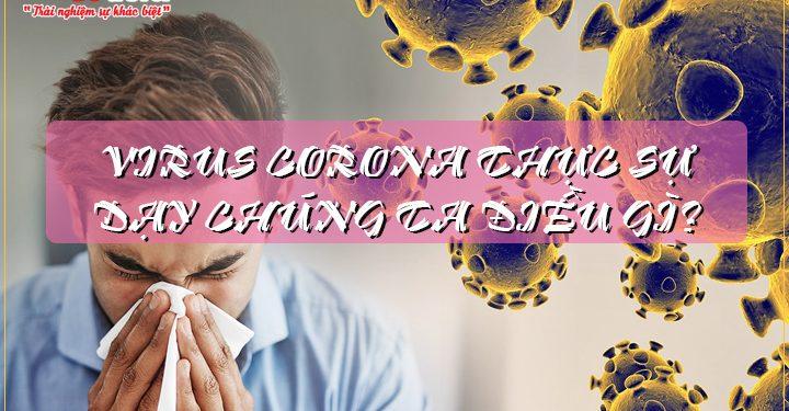 Virus Corona thực sự dạy chúng ta điều gì?