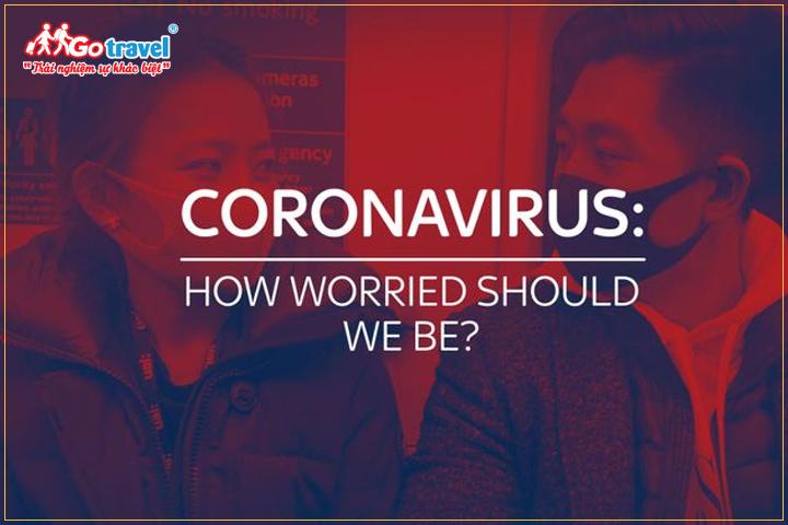 Chúng ta sẽ lo lắng như thế nào với đại dịch corona này ?